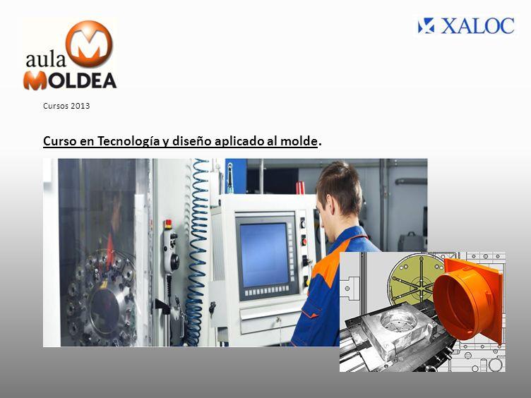 Curso en Tecnología y diseño aplicado al molde.