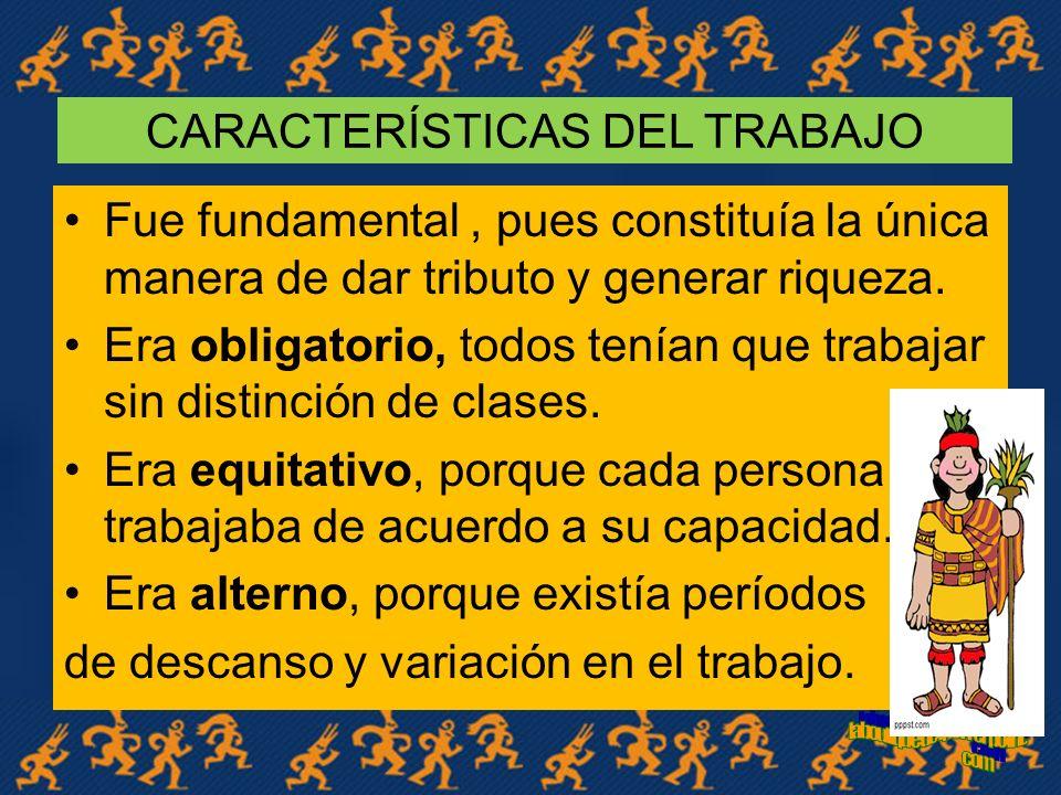 CARACTERÍSTICAS DEL TRABAJO