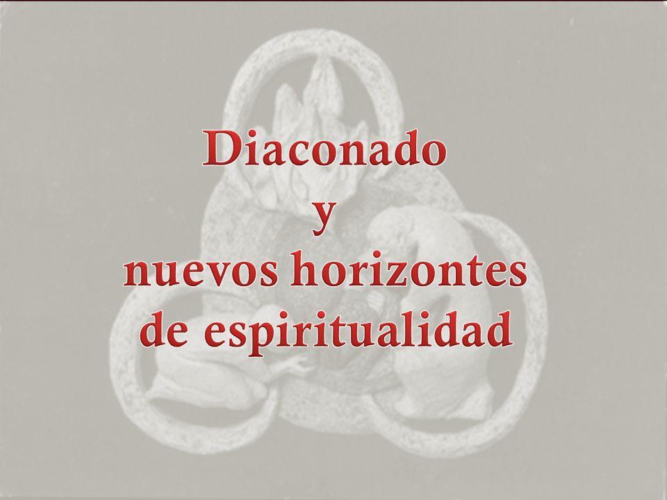 Diaconado y nuevos horizontes de espiritualidad