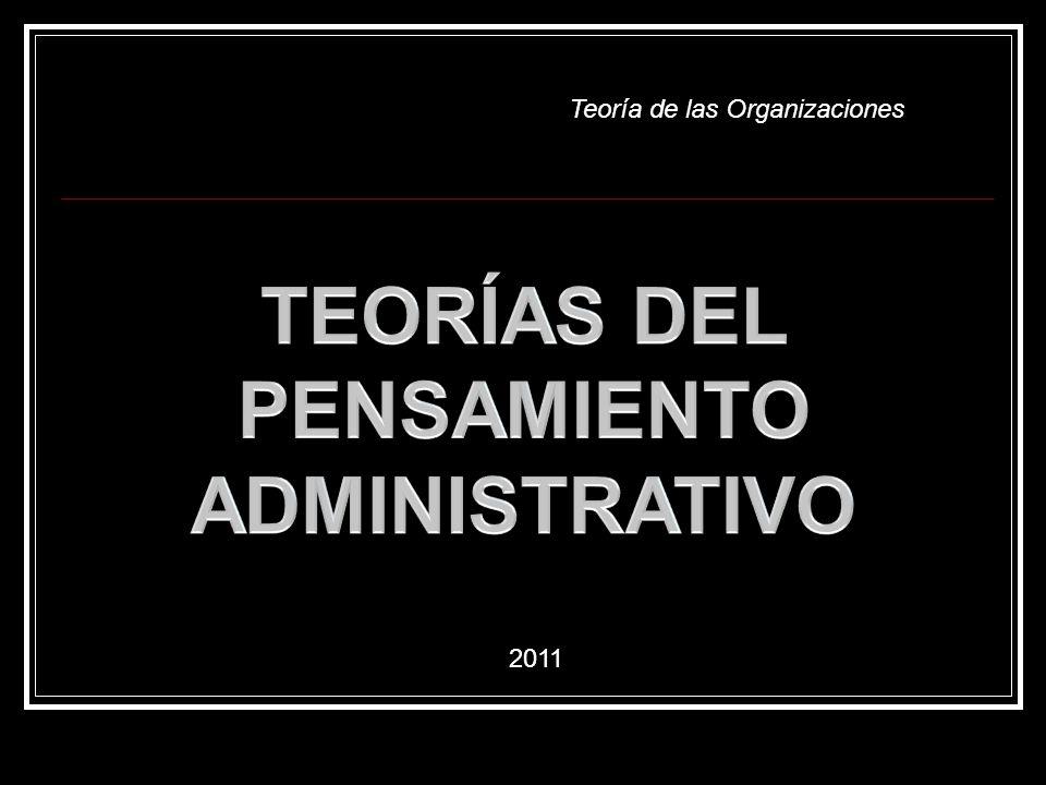 TEORÍAS DEL PENSAMIENTO ADMINISTRATIVO