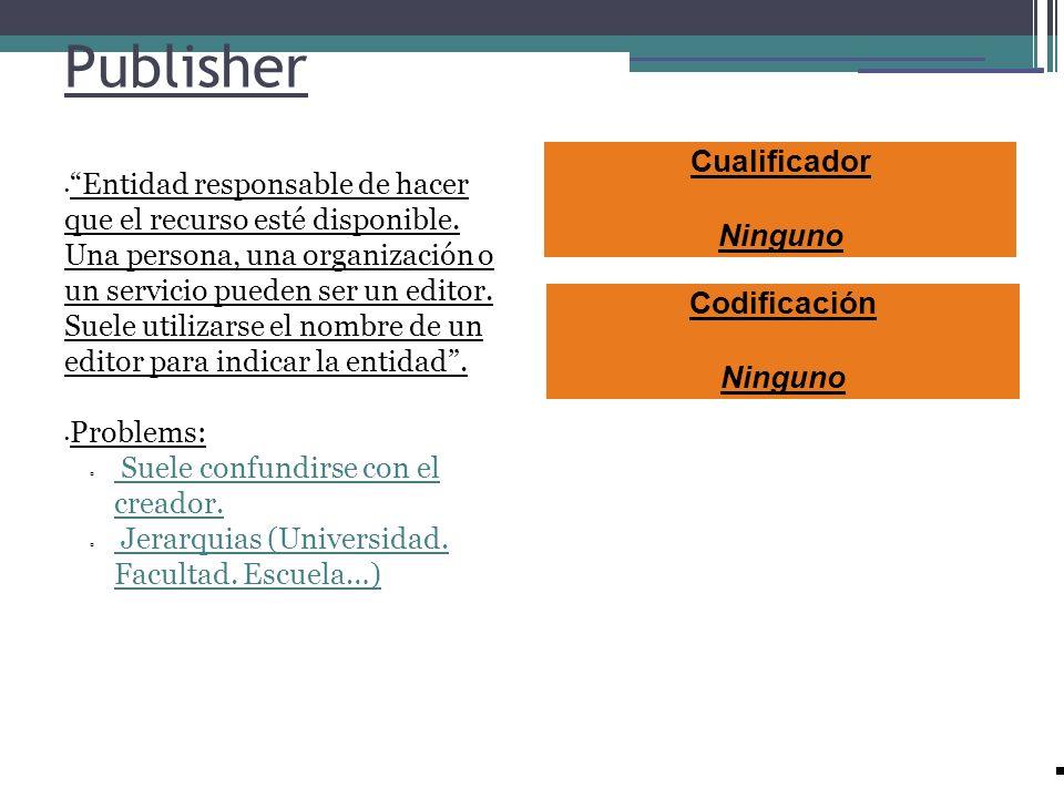 Publisher Cualificador Ninguno Codificación Ninguno