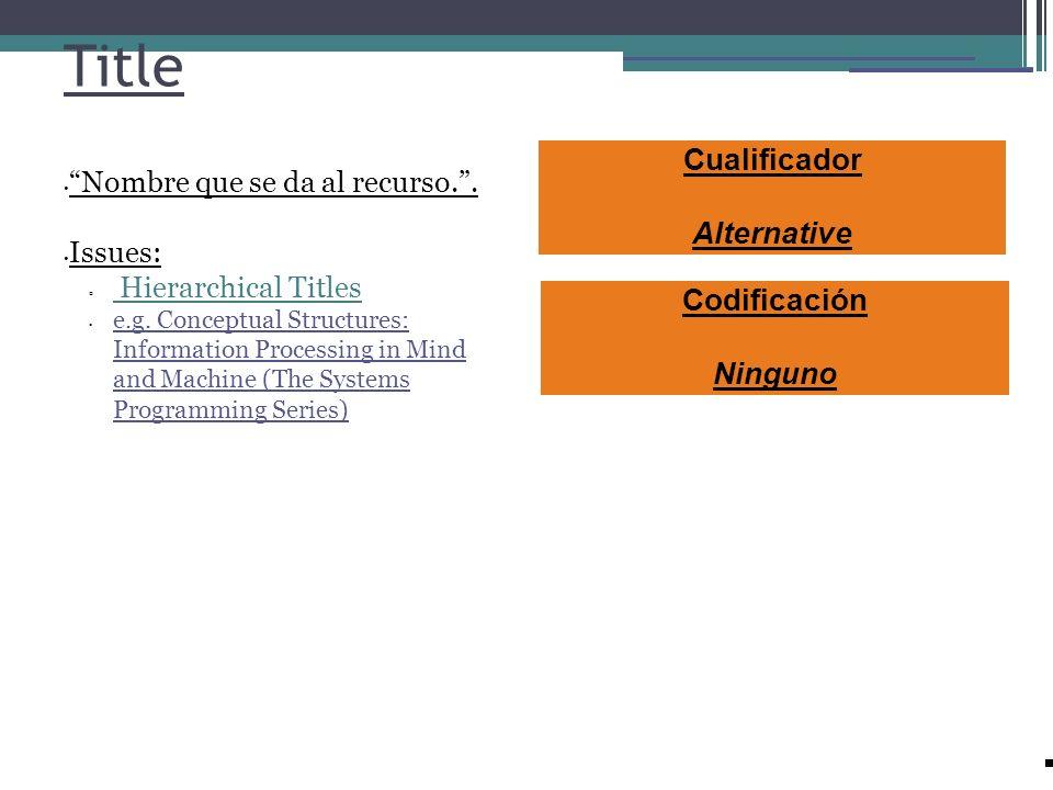 Title Cualificador Alternative Codificación Ninguno