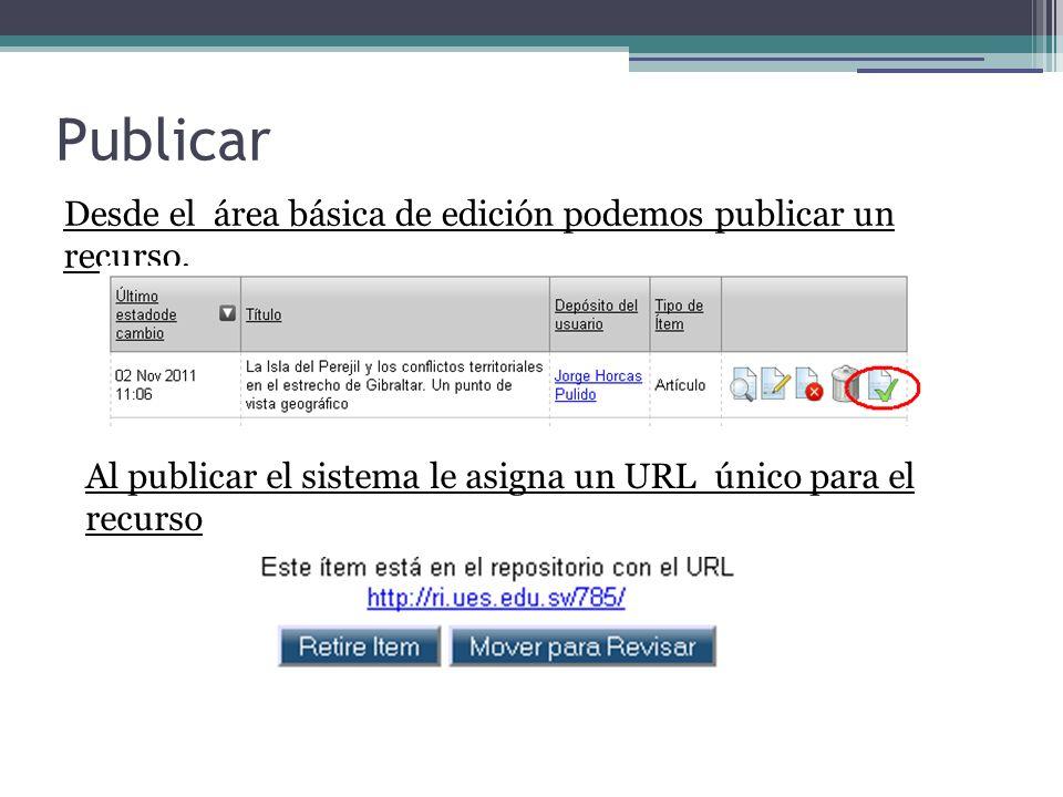 Publicar Desde el área básica de edición podemos publicar un recurso.