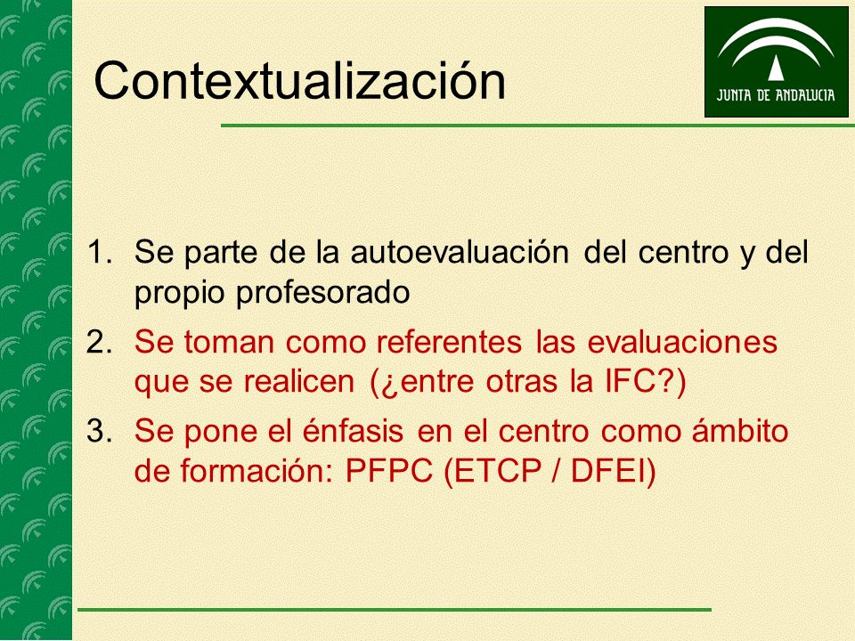 ContextualizaciónSe parte de la autoevaluación del centro y del propio profesorado.