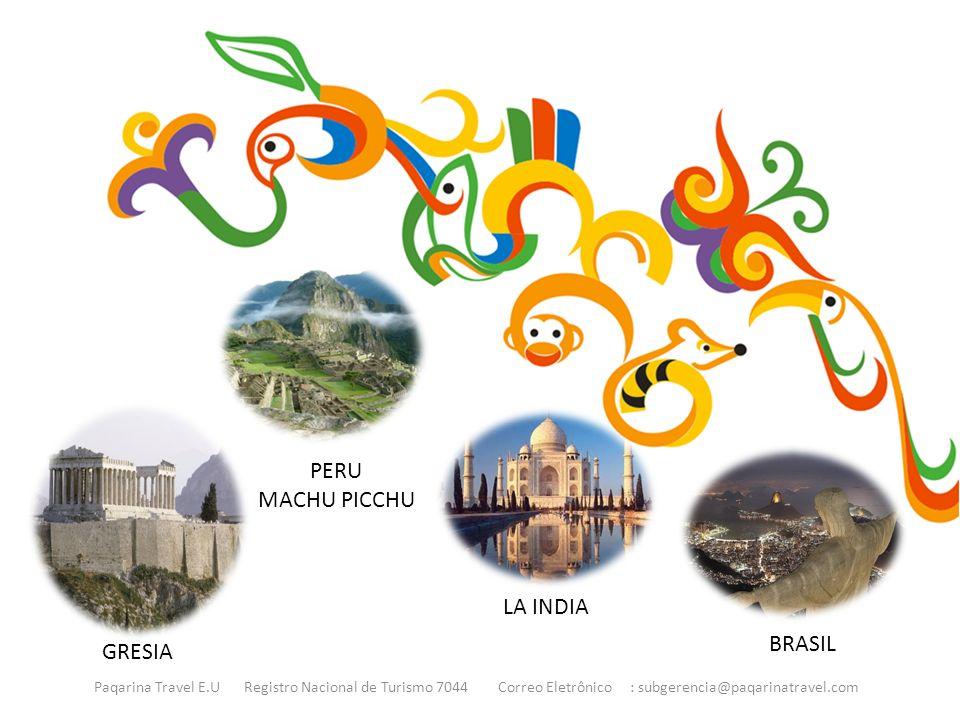 PERU MACHU PICCHU LA INDIA BRASIL GRESIA