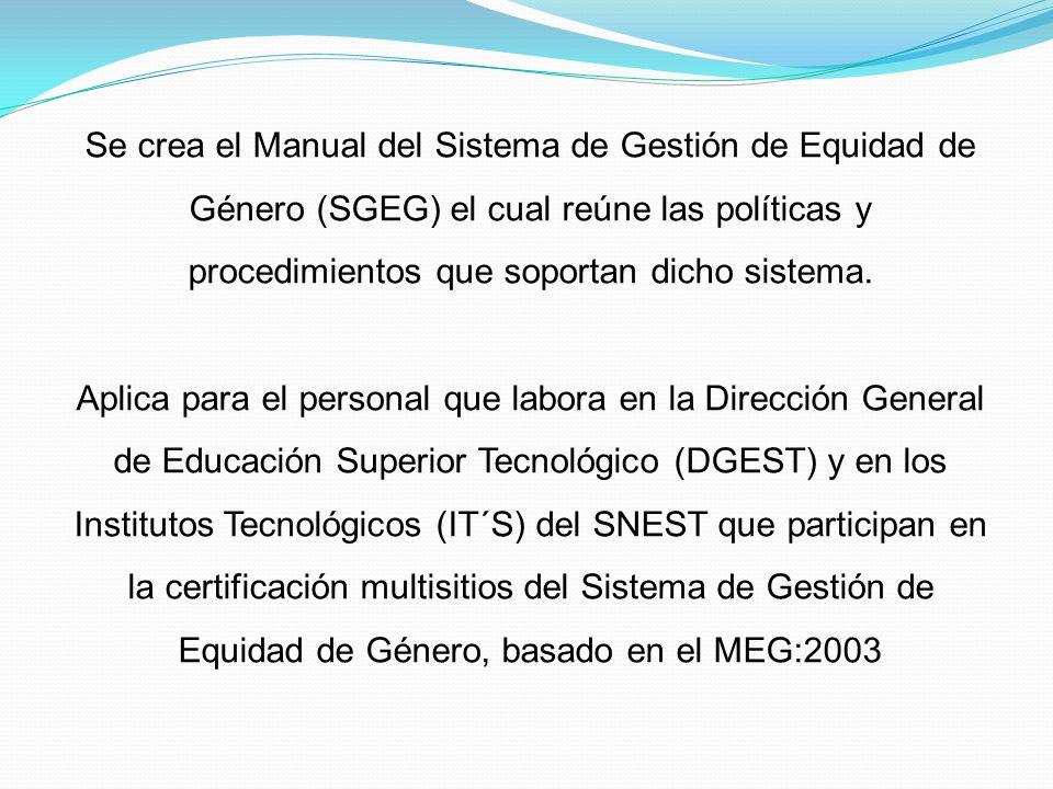 Se crea el Manual del Sistema de Gestión de Equidad de Género (SGEG) el cual reúne las políticas y procedimientos que soportan dicho sistema.