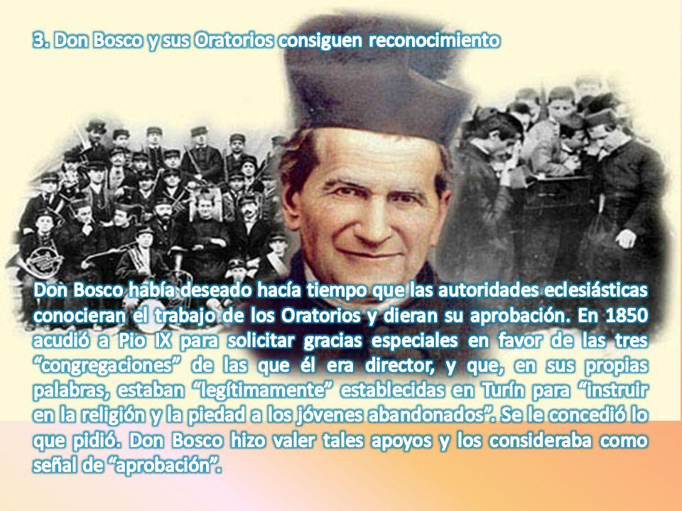 3. Don Bosco y sus Oratorios consiguen reconocimiento