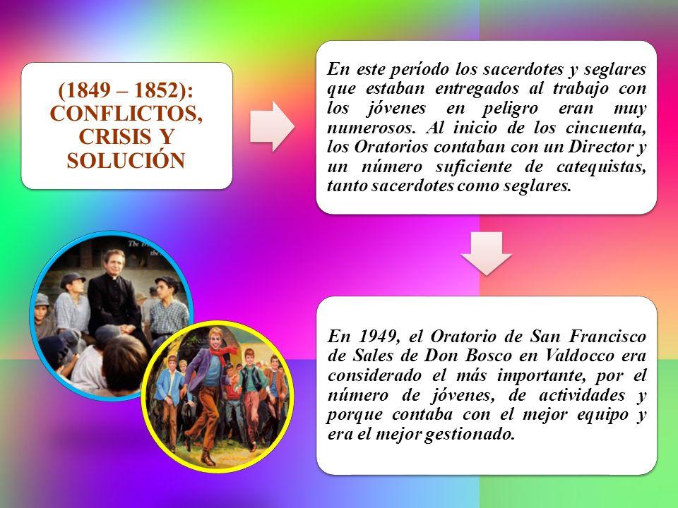 (1849 – 1852): CONFLICTOS, CRISIS Y SOLUCIÓN