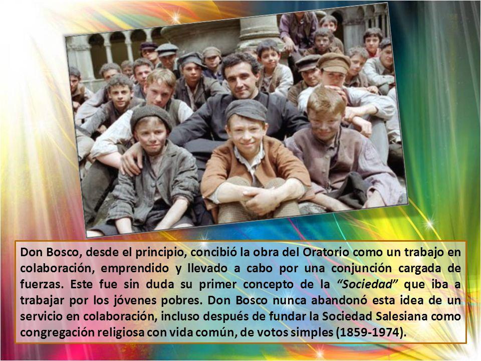 Don Bosco, desde el principio, concibió la obra del Oratorio como un trabajo en colaboración, emprendido y llevado a cabo por una conjunción cargada de fuerzas.