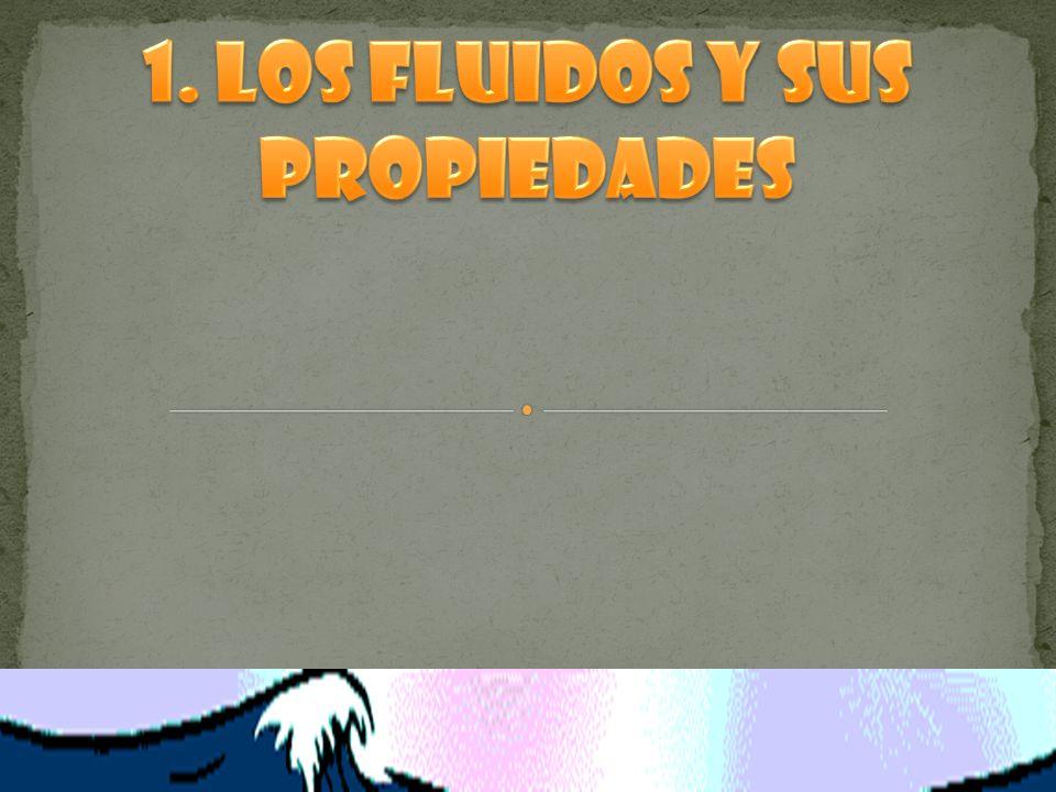 1. Los fluidos y sus propiedades