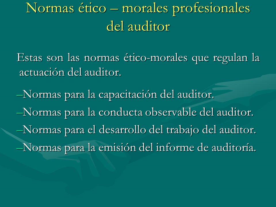 Normas ético – morales profesionales del auditor
