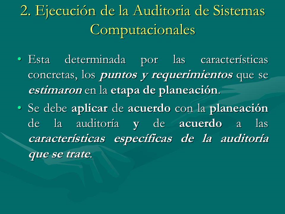 2. Ejecución de la Auditoria de Sistemas Computacionales