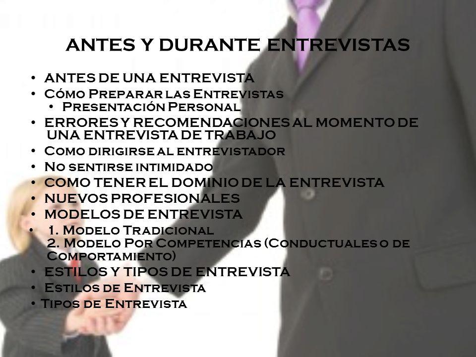 ANTES Y DURANTE ENTREVISTAS