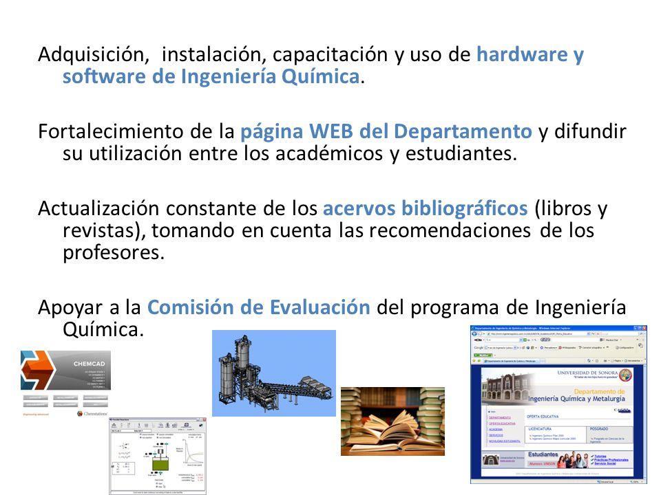 Adquisición, instalación, capacitación y uso de hardware y software de Ingeniería Química.
