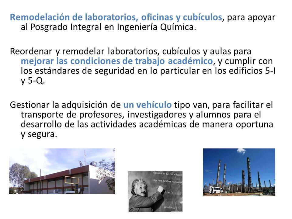 Remodelación de laboratorios, oficinas y cubículos, para apoyar al Posgrado Integral en Ingeniería Química.