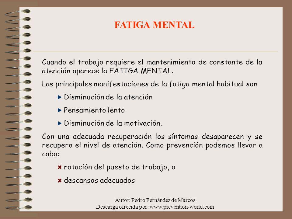 FATIGA MENTALCuando el trabajo requiere el mantenimiento de constante de la atención aparece la FATIGA MENTAL.