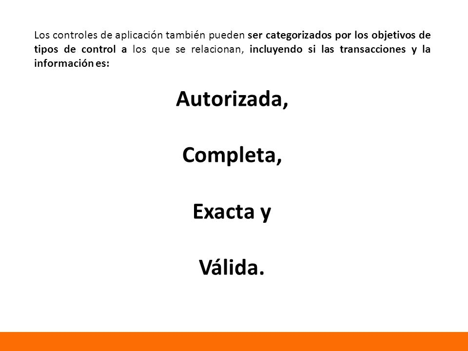 Autorizada, Completa, Exacta y Válida.