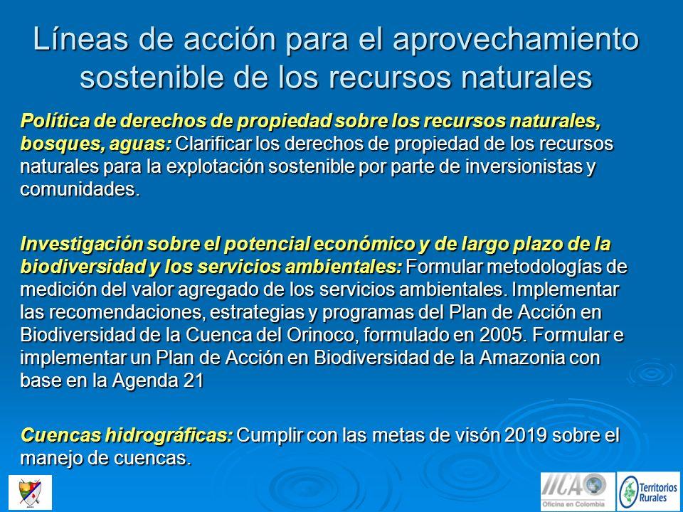 Líneas de acción para el aprovechamiento sostenible de los recursos naturales