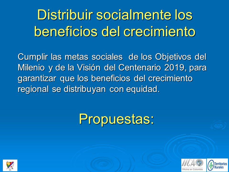 Distribuir socialmente los beneficios del crecimiento