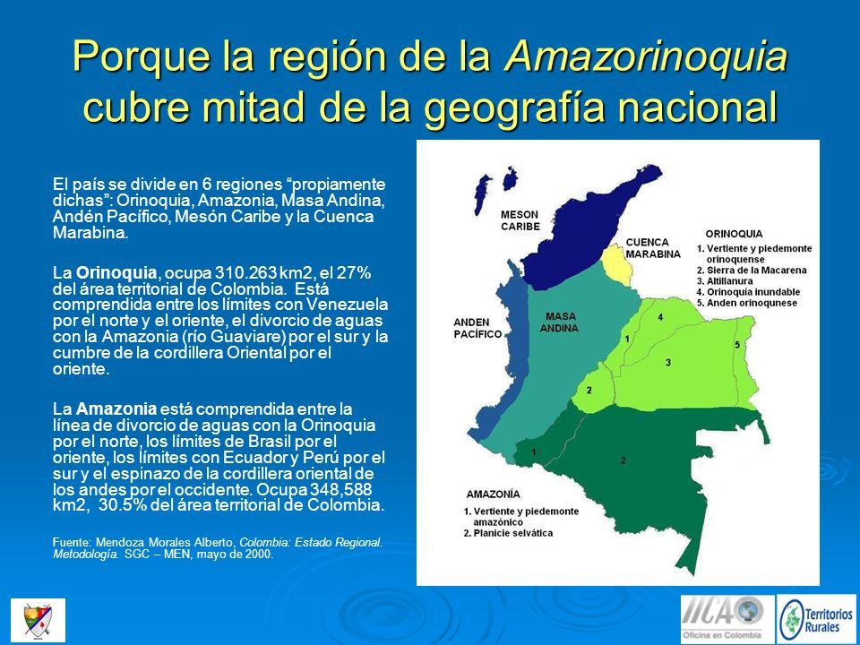 Porque la región de la Amazorinoquia cubre mitad de la geografía nacional