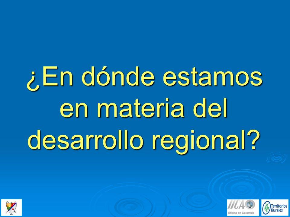 ¿En dónde estamos en materia del desarrollo regional