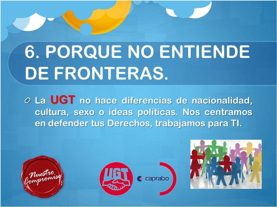 6. PORQUE NO ENTIENDE DE FRONTERAS.