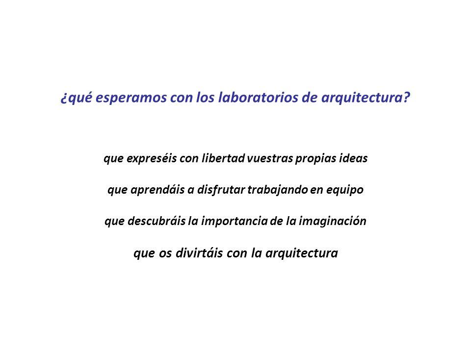 ¿qué esperamos con los laboratorios de arquitectura