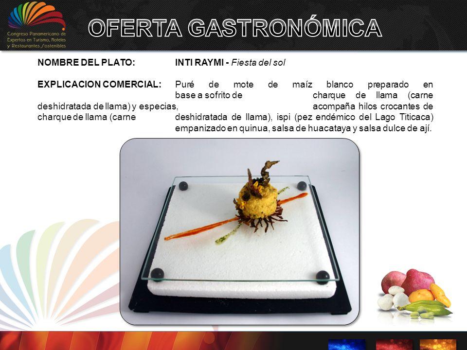 OFERTA GASTRONÓMICA NOMBRE DEL PLATO: INTI RAYMI - Fiesta del sol
