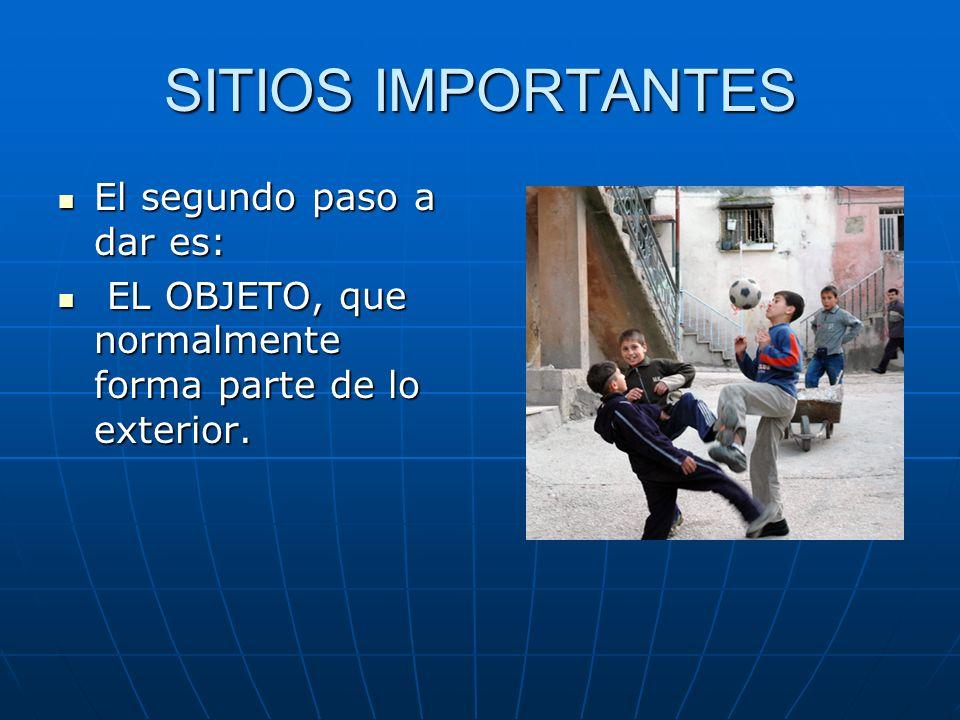 SITIOS IMPORTANTES El segundo paso a dar es: