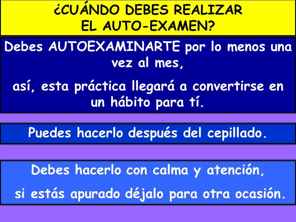 ¿CUÁNDO DEBES REALIZAR EL AUTO-EXAMEN