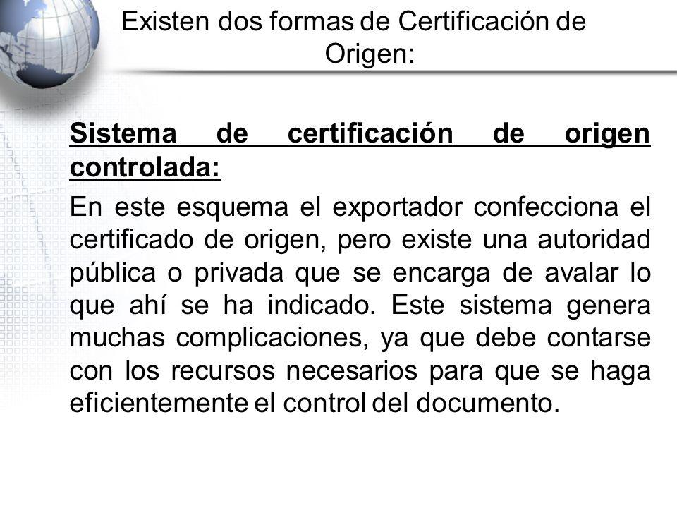 Existen dos formas de Certificación de Origen: