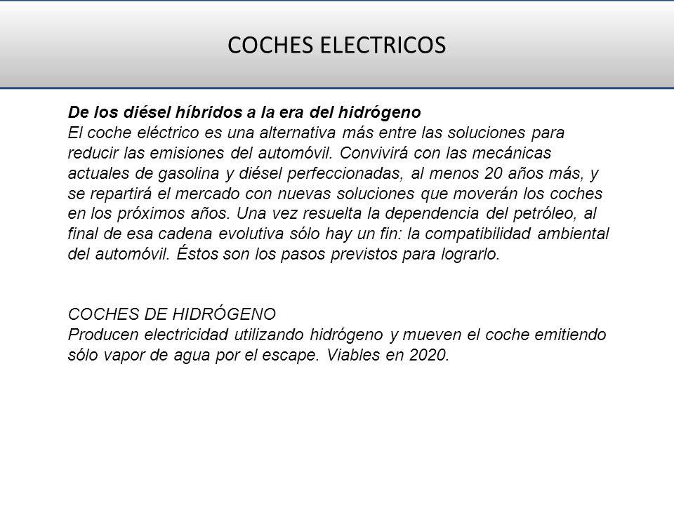COCHES ELECTRICOS De los diésel híbridos a la era del hidrógeno