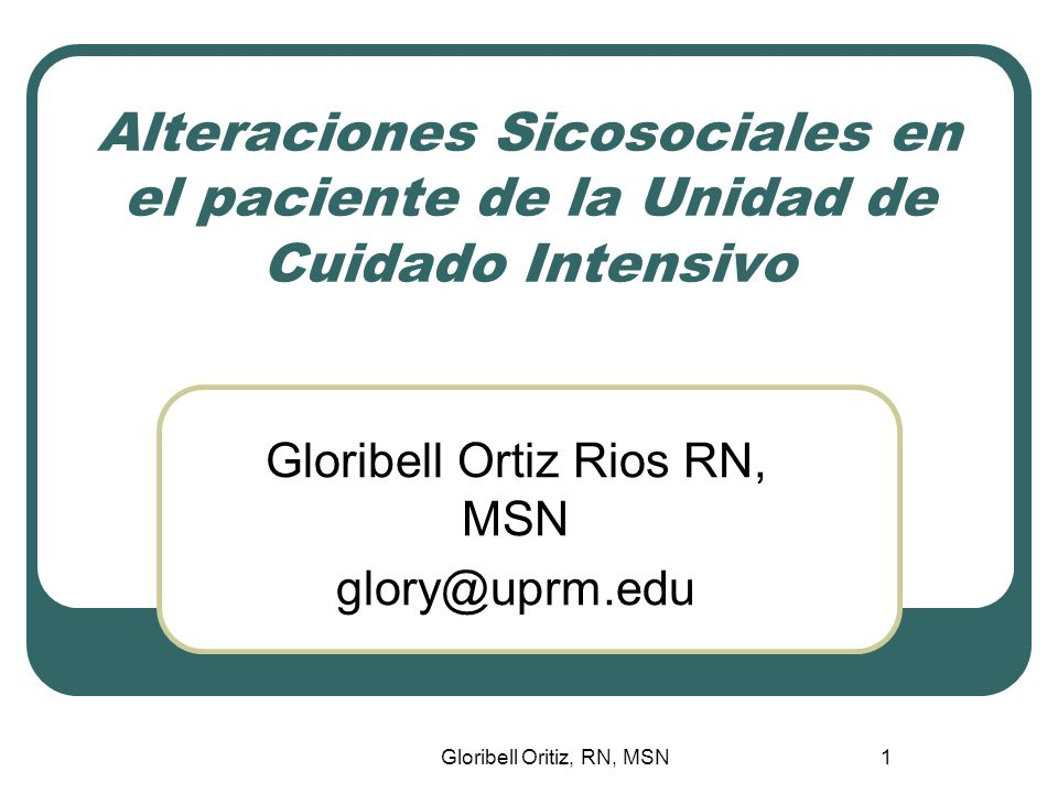 Gloribell Ortiz Rios RN, MSN glory@uprm.edu