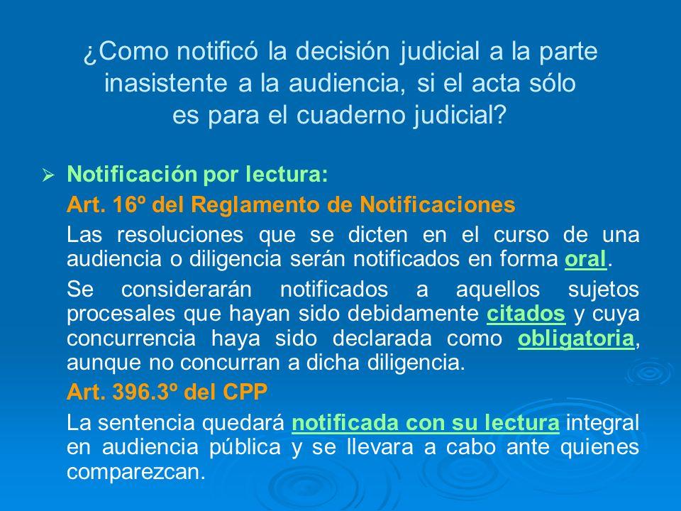 ¿Como notificó la decisión judicial a la parte inasistente a la audiencia, si el acta sólo es para el cuaderno judicial