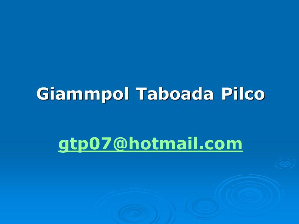 Giammpol Taboada Pilco gtp07@hotmail.com