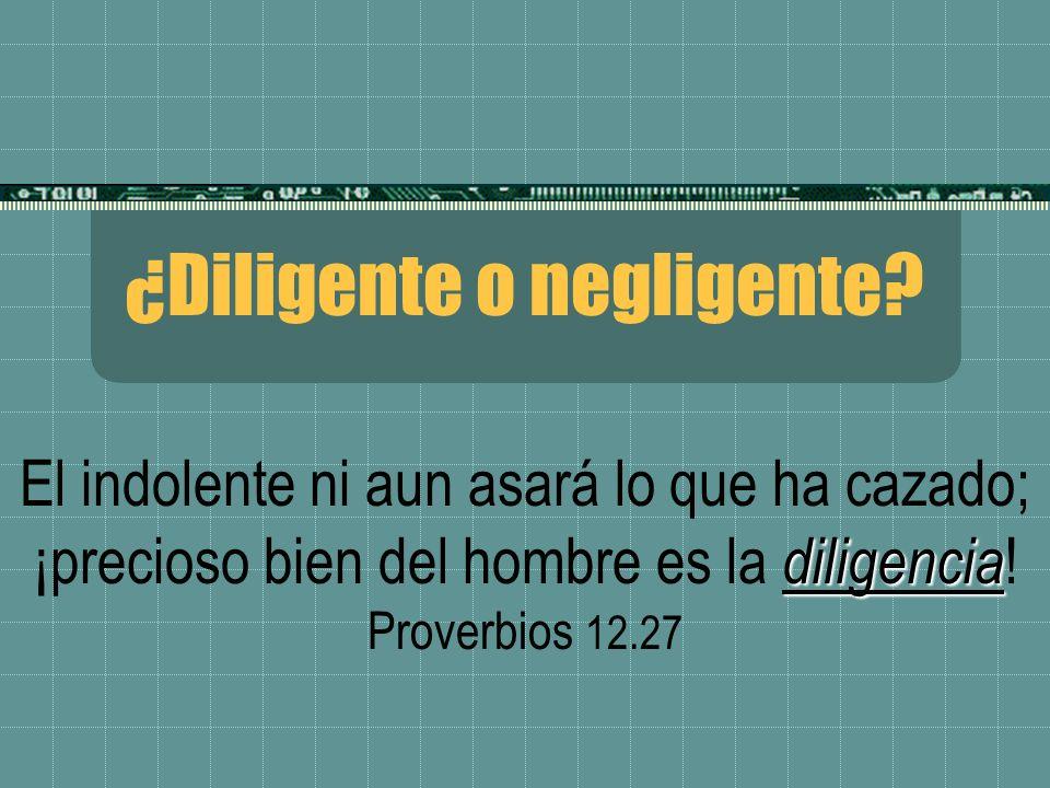 ¿Diligente o negligente