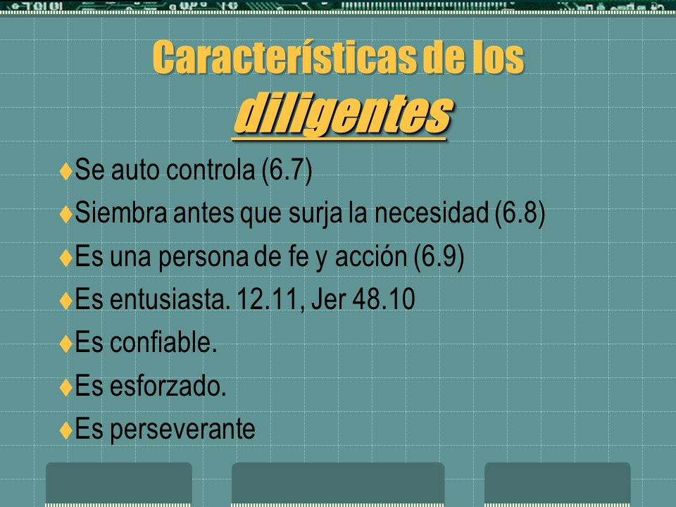 Características de los diligentes
