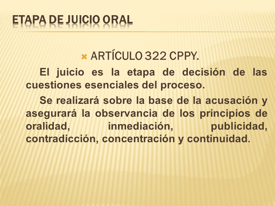 ETAPA DE JUICIO ORAL ARTÍCULO 322 CPPY.