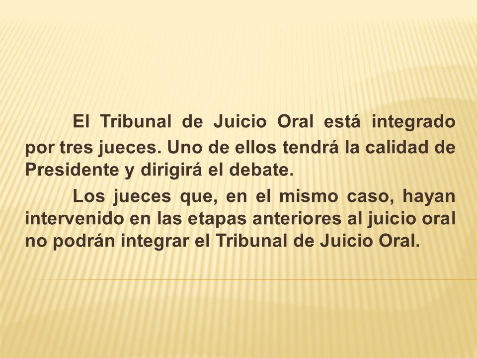 El Tribunal de Juicio Oral está integrado por tres jueces