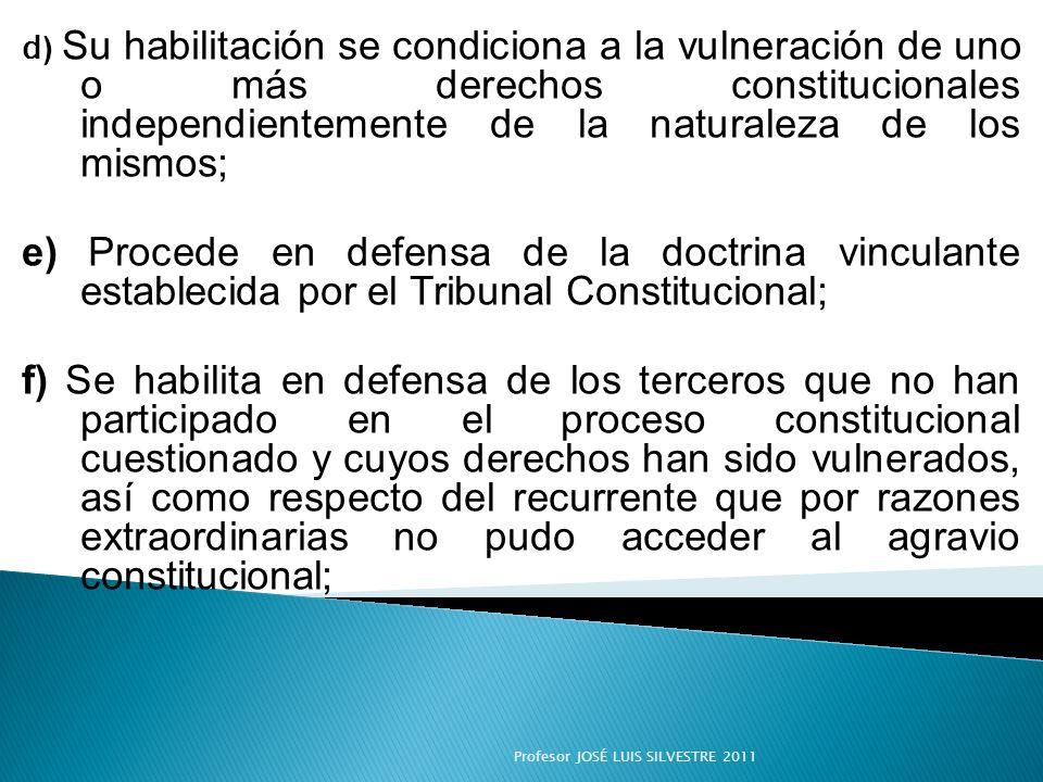 d) Su habilitación se condiciona a la vulneración de uno o más derechos constitucionales independientemente de la naturaleza de los mismos;