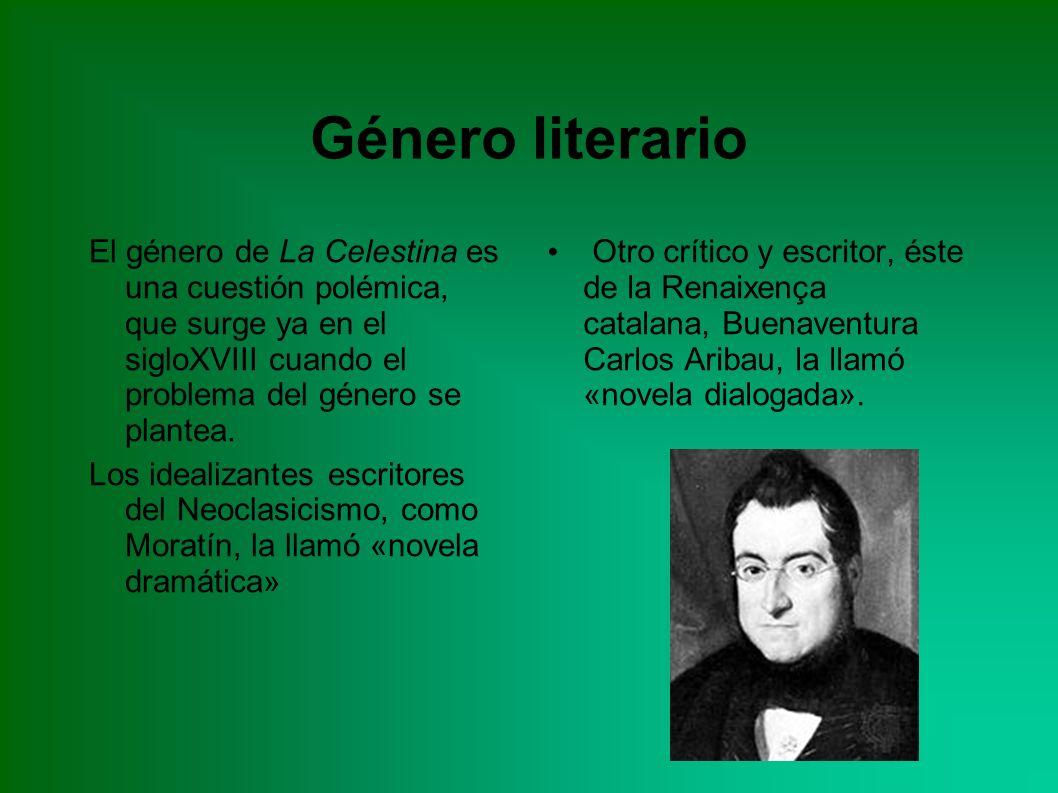 El género de La Celestina es una cuestión polémica, que surge ya en el sigloXVIII cuando el problema del género se plantea.