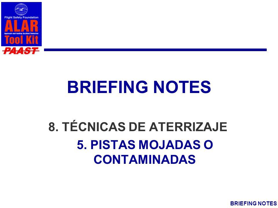 8. TÉCNICAS DE ATERRIZAJE 5. PISTAS MOJADAS O CONTAMINADAS