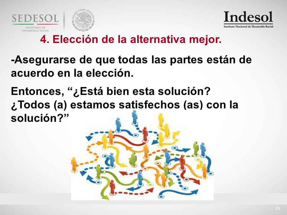 4. Elección de la alternativa mejor.