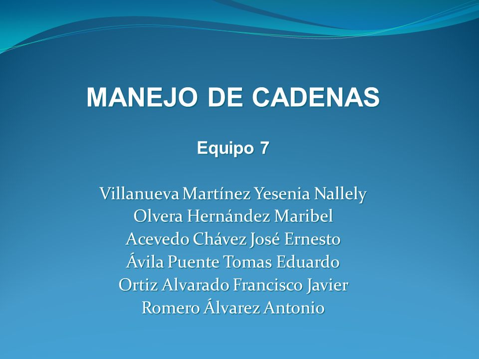 MANEJO DE CADENAS Equipo 7 Villanueva Martínez Yesenia Nallely