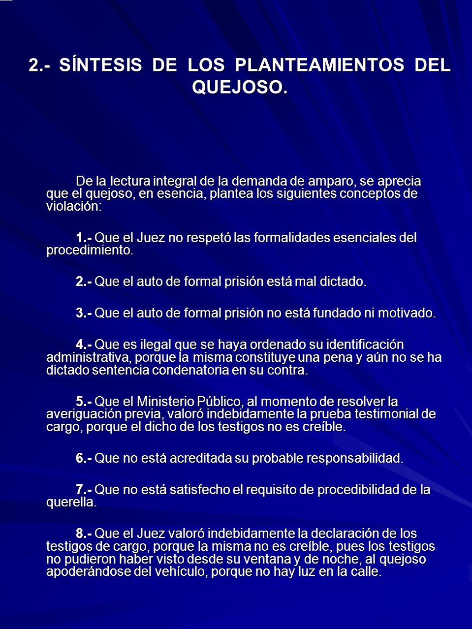 2.- SÍNTESIS DE LOS PLANTEAMIENTOS DEL QUEJOSO.