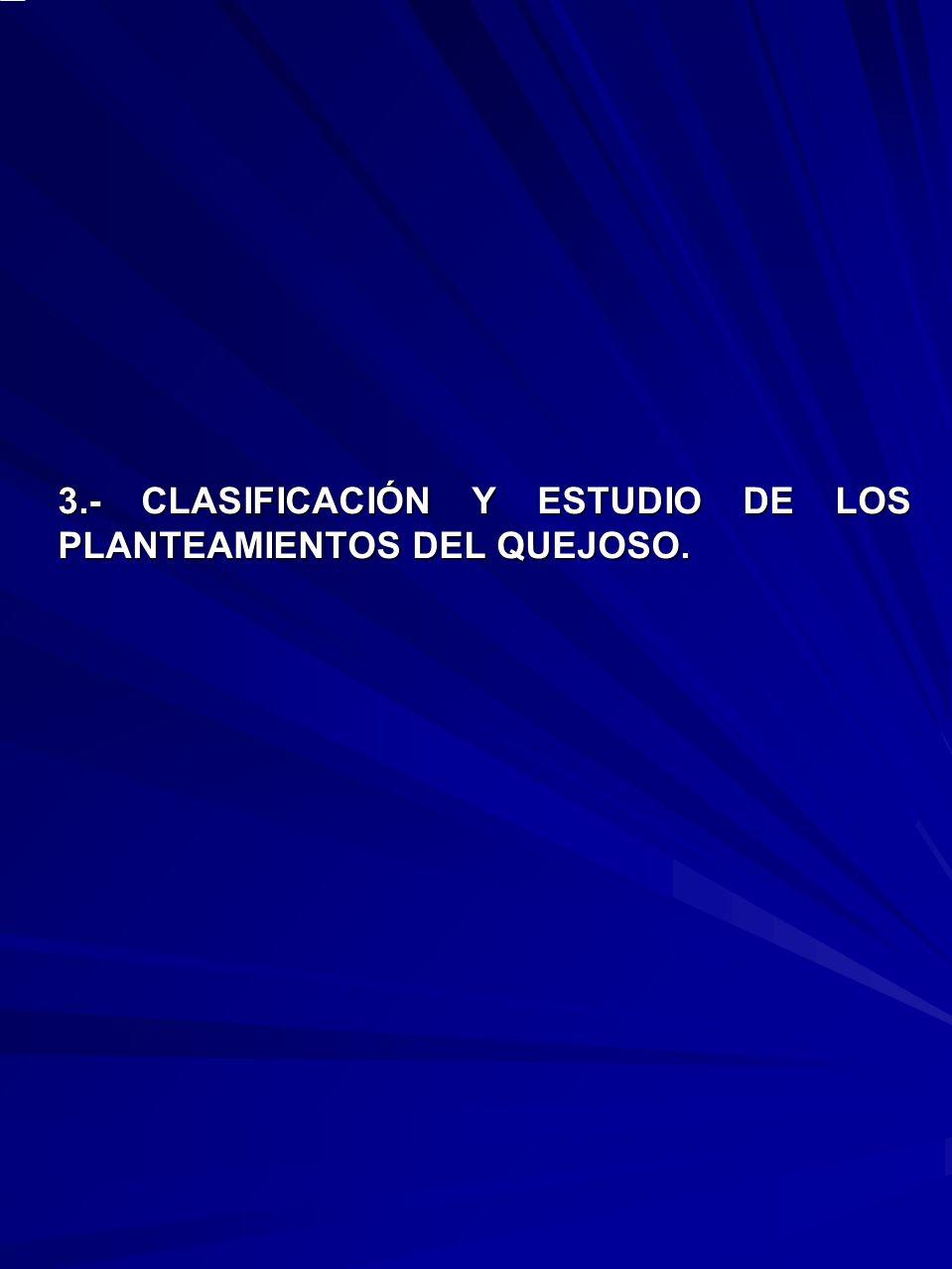 3.- CLASIFICACIÓN Y ESTUDIO DE LOS PLANTEAMIENTOS DEL QUEJOSO.