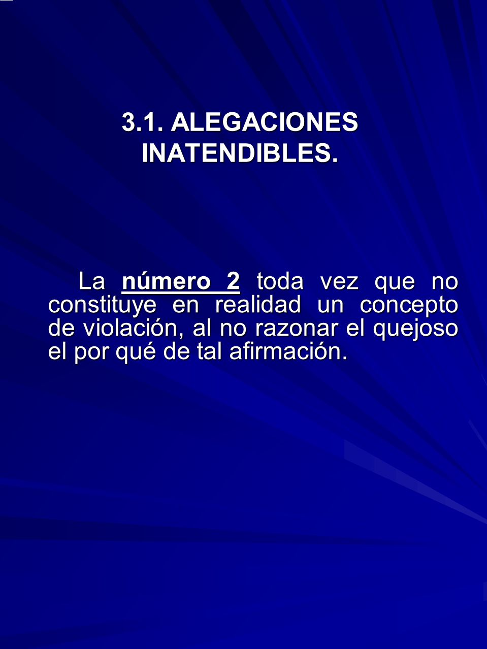3.1. ALEGACIONES INATENDIBLES.