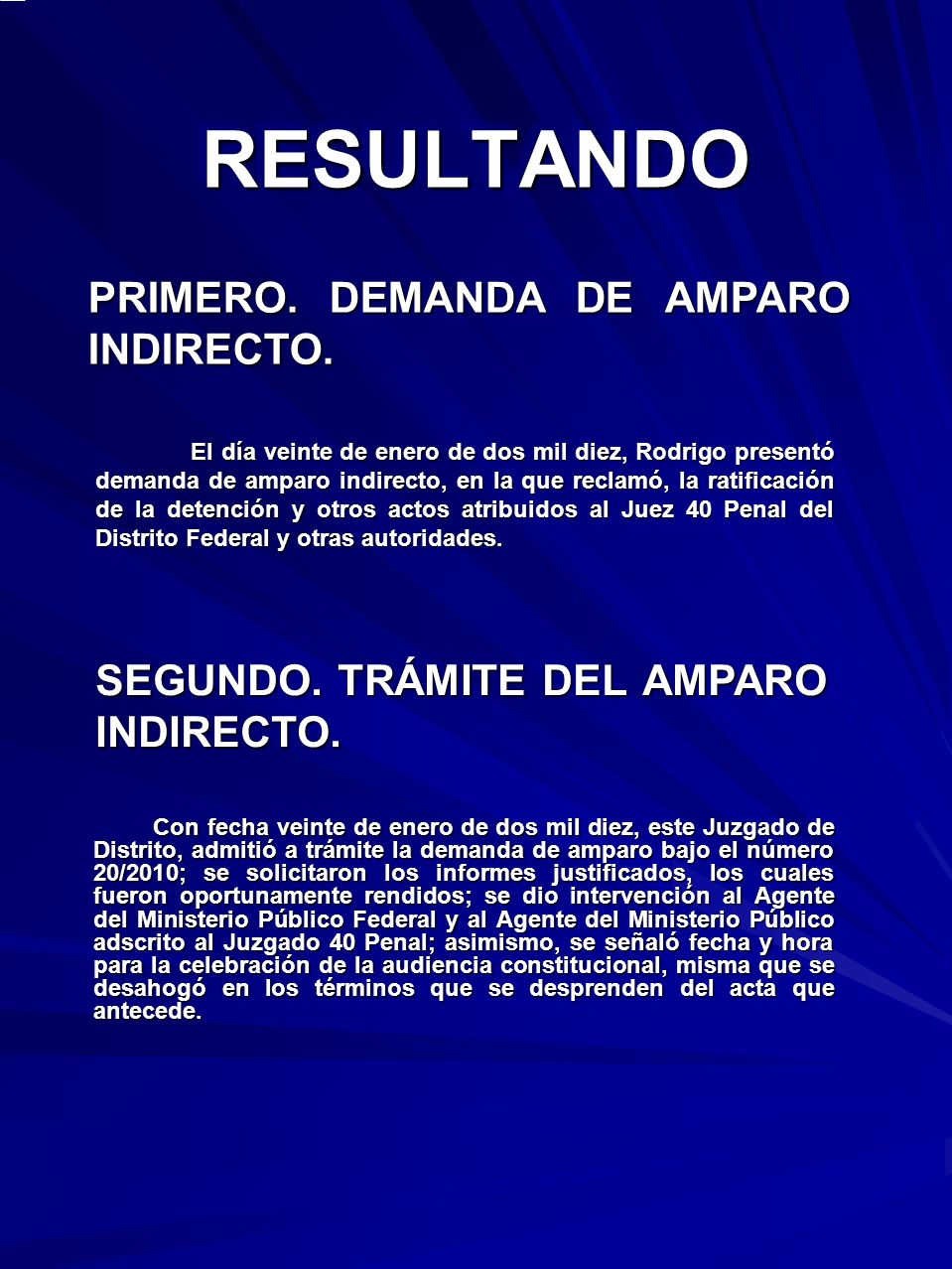 RESULTANDO PRIMERO. DEMANDA DE AMPARO INDIRECTO.