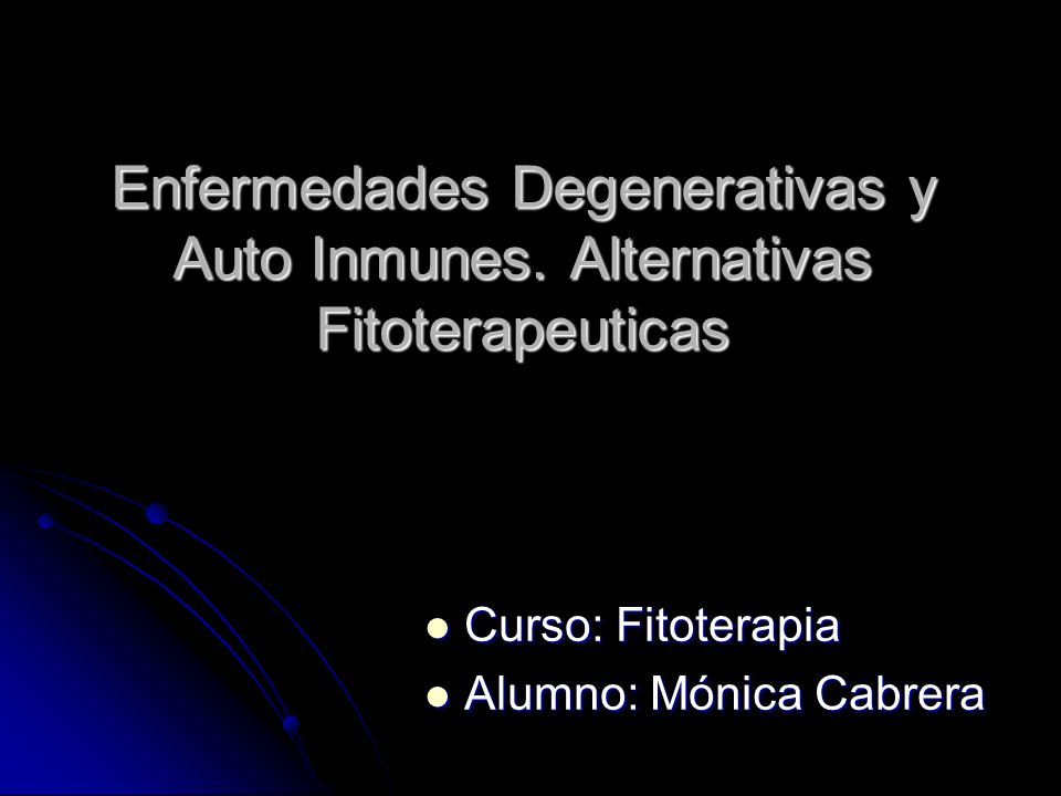 Enfermedades Degenerativas y Auto Inmunes