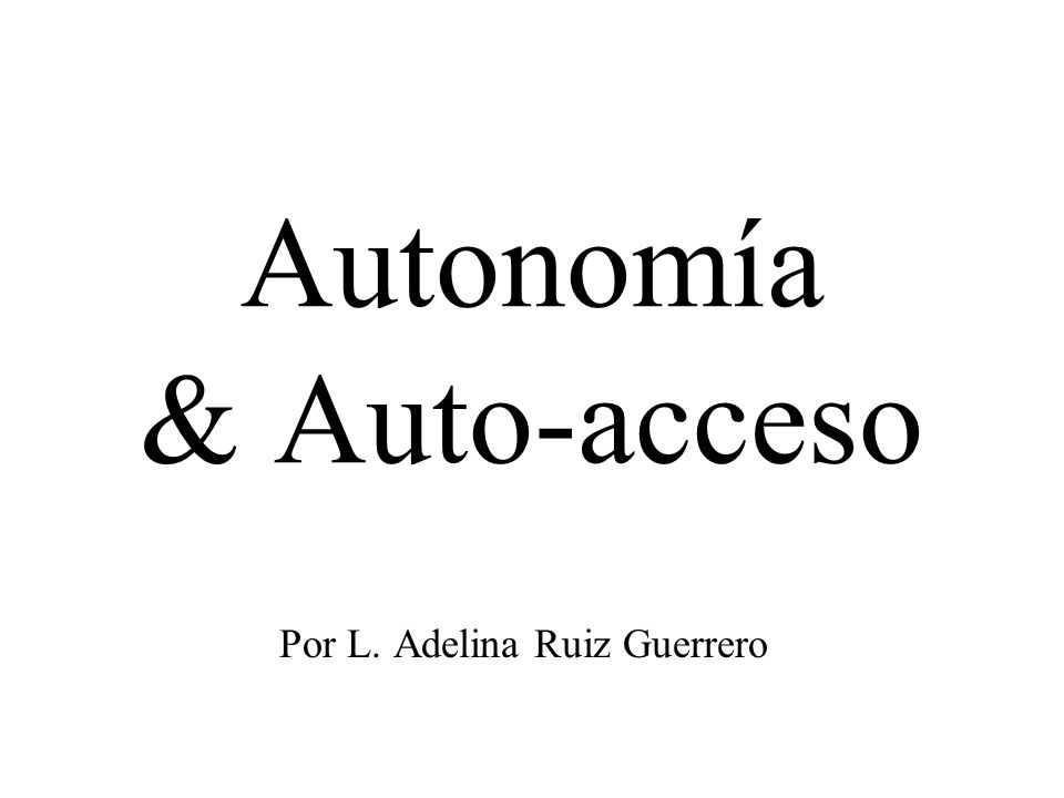 Autonomía & Auto-acceso